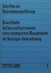 Aufbau und Instrumente eines strategischen Managements der Bautr