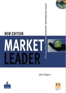 Market Leader New Edition. Upper Intermediate. Practice File wit