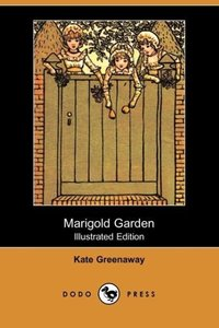 Marigold Garden (Illustrated Edition) (Dodo Press)