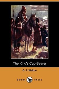 The King's Cup-Bearer (Dodo Press)