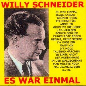 Willy Schneider-Es war einmal