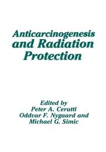 Anticarcinogenesis and Radiation Protection