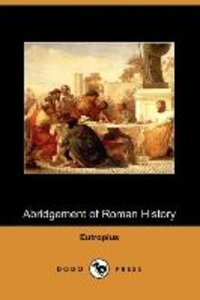 Abridgement of Roman History (Dodo Press)