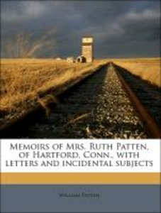 Memoirs of Mrs. Ruth Patten, of Hartford, Conn., with letters an