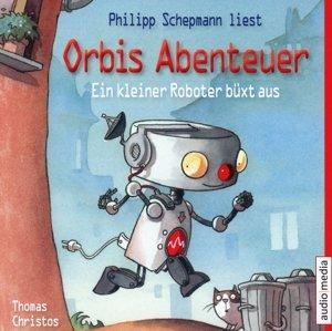 Orbis Abenteuer. Ein kleiner Roboter büxt aus