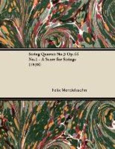 String Quartet No.3 Op.44 No.1 - A Score for Strings (1838)