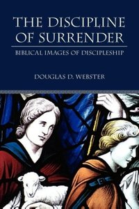 The Discipline of Surrender