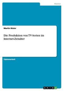 Die Produktion von TV-Serien im Internet-Zeitalter