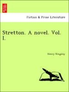 Stretton. A novel. Vol. I.