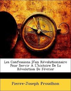 Les Confessions D'un Révolutionnaire Pour Servir À L'histoire De