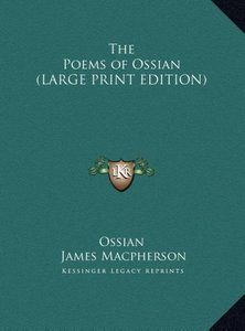 The Poems of Ossian (LARGE PRINT EDITION)