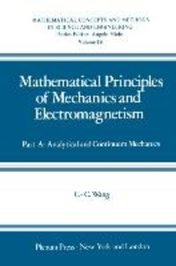 Mathematical Principles of Mechanics and Electromagnetism