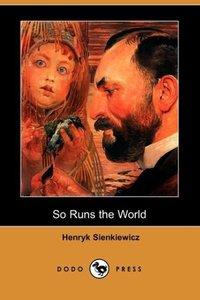 So Runs the World (Dodo Press)