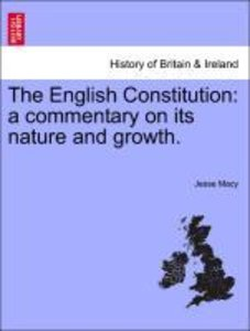 The English Constitution: a commentary on its nature and growth.