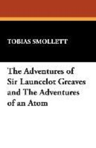 The Adventures of Sir Launcelot Greaves and The Adventures of an