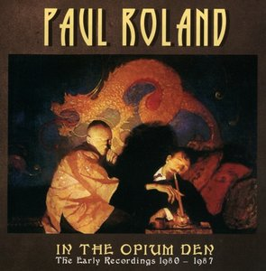 In The Opium Den-The Early Recordings 1980-1987