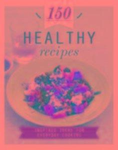 150 Recipes Healthy