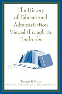 History of Educational Administration Viewed Through Its Textboo