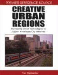 Creative Urban Regions: Harnessing Urban Technologies to Support