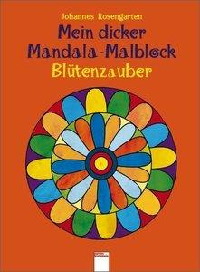 Mein dicker Mandala-Malblock - Blütenzauber