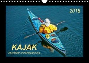 Kajak - Abenteuer und Entspannung (Wandkalender 2016 DIN A4 quer
