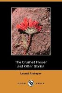 The Crushed Flower and Other Stories (Dodo Press)