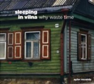 Sleeping in Vilna-why waste time