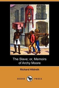 The Slave; Or, Memoirs of Archy Moore (Dodo Press)