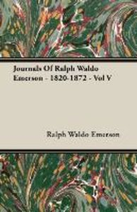 Journals Of Ralph Waldo Emerson - 1820-1872 - Vol V