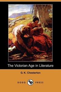 The Victorian Age in Literature (Dodo Press)