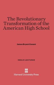 The Revolutionary Transformation of the American High School