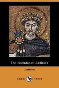 The Institutes of Justinian (Dodo Press)