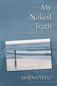 My Naked Truth: Surviving Depression and Bulimia