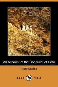 An Account of the Conquest of Peru (Dodo Press)