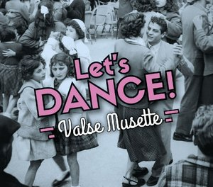 Let's Dance!/Valse Musette