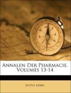 Annalen Der Pharmacie, Volumes 13-14