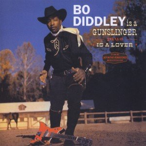 Bo Diddley Is A Gunslinger/Is A Lover