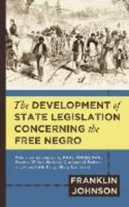 The Development of State Legislation Concerning the Free Negro