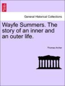 Wayfe Summers. The story of an inner and an outer life. Vol. II