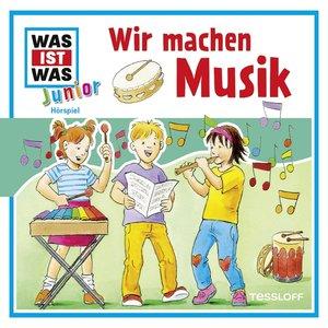 Was ist was Junior Hörspiel-CD: Wir machen Musik