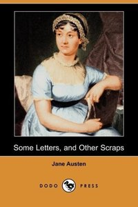 Some Letters, and Other Scraps (Dodo Press)