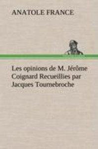 Les opinions de M. Jérôme Coignard Recueillies par Jacques Tourn