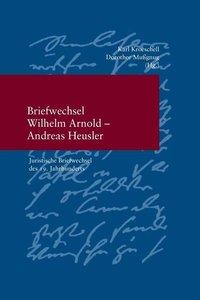 Briefwechsel Wilhelm Arnold und Andreas Heusler
