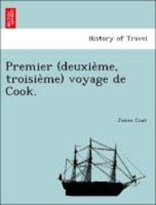 Premier (deuxie`me, troisie`me) voyage de Cook.