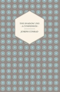 The Shadow Line - A Confession