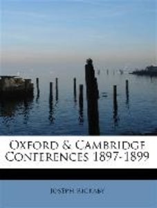 Oxford & Cambridge Conferences 1897-1899