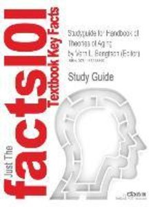 Studyguide for Handbook of Theories of Aging by (Editor), ISBN 9