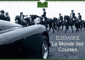 Le Monde des Courses ELEGANCE (Calendrier mural 2015 DIN A4 hori