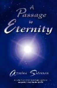 A Passage to Eternity: A Mystical Account of a Near-Death Experi