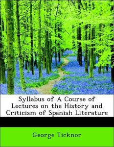Syllabus of A Course of Lectures on the History and Criticism of